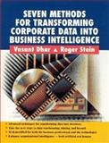 Seven Methods for Transforming Corporate Data into Business Intelligence, Dhar, Vasant and Stein, Roger, 0132820064