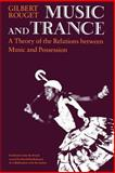 Music and Trance : A Theory of the Relations Between Music and Possession, Rouget, Gilbert, 0226730069