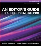 An Editor's Guide to Adobe Premiere Pro, Richard Harrington and Robbie Carman, 0321840062