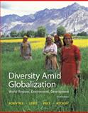 Diversity amid Globalization : World Regions, Environment, Development, Rowntree, Lester and Lewis, Martin, 0321910060