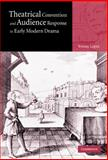 Theatrical Convention and Audience Response in Early Modern Drama, Lopez, Jeremy, 0521820065