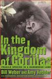 In the Kingdom of Gorillas, Bill Weber and Amy Vedder, 0743200063