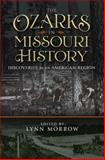 The Ozarks in Missouri History : Discoveries in an American Region, , 0826220061