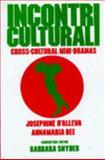 Incontri Culturali : Cross-Cultural Mini-Dramas, D'Alleva, Josephine and Bee, Annamaria, 0844280062