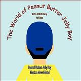 The World of Peanut Butter Jelly Boy, Vimi Chand, 1438970064