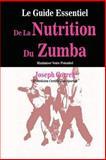 Le Guide Essentiel de la Nutrition du Zumba, Joseph Correa (Dieteticien Certifie Des Sportifs), 1500620068