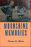 Moonshine Memories, Thomas Allison, 1603060065