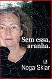 Sem Essa, Aranha, Noga Sklar, 8581800068
