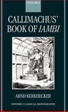 Callimachus' Book of Iambi, Kerkhecker, Arnd, 019924006X