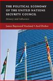 The Political Economy of the United Nations Security Council, Dreher, Axel and Vreeland, James Raymond, 0521740061