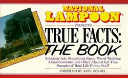 True Facts : The Book, Bendel, John, 0809240068