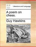 A Poem on Chess, Guy Hawkins, 117040006X