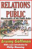 Relations in Public : Microstudies of the Public Order, Goffman, Erving, 141281006X