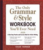 The Only Grammar and Style Workbook You'll Ever Need, Susan Thurman, 1440530068