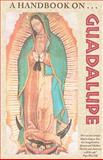 A Handbook on Guadalupe, Franciscan Friars of the Immaculate, 1601140061