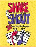 Shake and Shout : 16 Noisy, Lively Story Programs, Reid, Rob, 160213006X