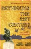 Rethinking the 21st Century : 'New' Problems, 'Old' Solutions, Eckert, Amy E., 1848130066
