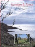 Ayrshire and Arran : An Illustrated Architectural Guide, Close, Ron, 1873190069