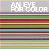 An Eye for Color, Olga Gutierrez De La Roza, 0061210064