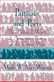 Partisans and Poets : The Political Work of American Poetry in the Great War, Wienen, Mark W. van, 0521110068