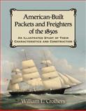 American-Built Packets and Freighters of the 1850s, William L. Crothers, 0786470062
