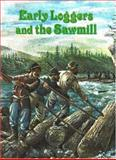 Early Loggers and the Sawmill, Bobbie Kalman, 0865050066