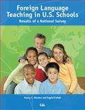 Foreign Language Teaching in U. S. Schools : Results of a National Survey, Rhodes, Nancy C. and Pufahl, Ingrid, 0872810062