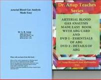 ABG Arterial Blood Gas Analysis Made Easy with 2 DVDs - Essentials and Details of ABG DN1. 10 and DN2. 10, Anup, A. B., 1603350063