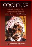 Coolitude : An Anthology of the Indian Labour Diaspora, Carter, Marina and Torabully, Khal, 1843310066