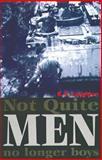 Not Quite Men No Longer Boys 9781864650068