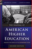The Shaping of American Higher Education : Emergence and Growth of the Contemporary System, Cohen, Arthur M. and Kisker, Carrie B., 0470480068