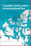 Canada's Arctic Waters in International Law, Pharand, Donat, 0521100062