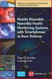 Wearable Nano-Bio Sensor Platform, Vijay Varandan, 079186006X