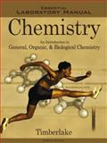 Essential Laboratory Manual to Accompany Chemistry : An Introduction to General, Organic, and Biological Chemistry, Timberlake, Karen C., 0805330062