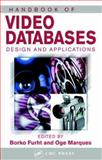 Handbook of Video Databases : Design and Applications, Furht, Borko and Marques, Oge, 084937006X