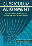Curriculum Alignment : Research-Based Strategies for Increasing Student Achievement, , 1412960061