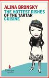 The Hottest Dishes of the Tartar Cuisine, Alina Bronsky, 160945006X