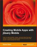Creating Mobile Apps with JQuery Mobile, Shane Gliser, 178216006X