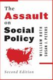 The Assault on Social Policy, Roth, William and Peters, Susan, 0231160070