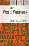The Word Weavers : Newshounds and Wordsmiths, Aitchison, Jean, 0521540070