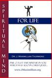 Spiritual Mind for Life, J. Maximillian Thurmond, 0615140076