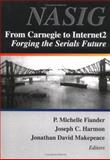 From Carnegie to Internet2 : Forging the Serial's Future, P. Michelle Fiander, Joseph C. Harmon, Jonathan David Makepeace, NASIG, 0789010070