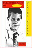 Collected Plays of Daniel Curzon : In Seven Volumes (1977-2004), Curzon, Daniel, 0930650077
