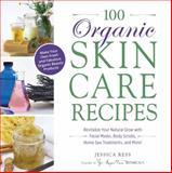 100 Organic Skincare Recipes, Jessica Ress, 1440570078