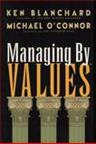 Managing by Values, Ken Blanchard and Michael O'Connor, 1576750078