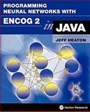 Programming Neural Networks with Encog 2 in Java, Jeff Heaton, 1604390077
