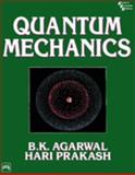 Quantum Mechanics, Agarwal, B. K. and Prakash, Hari, 8120310071