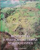 Architettura e Pianificazione Urbana Nell'Italia Antica, Quilici, Lorenzo and Quilici Gigli, Stefania, 8882650073