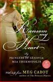 Ransom My Heart, Meg Cabot and Mia Thermopolis, 006170007X