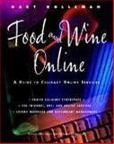 Food and Wine Online : A Guide to Culinary Online Services, Holleman, Gary, 0442020074